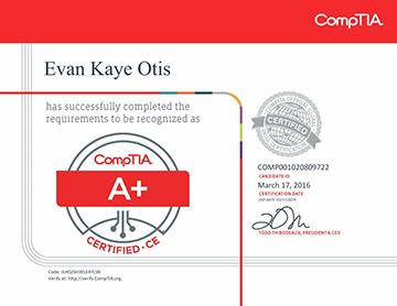 Evan Kaye Otis' CompTIA A+ Certification